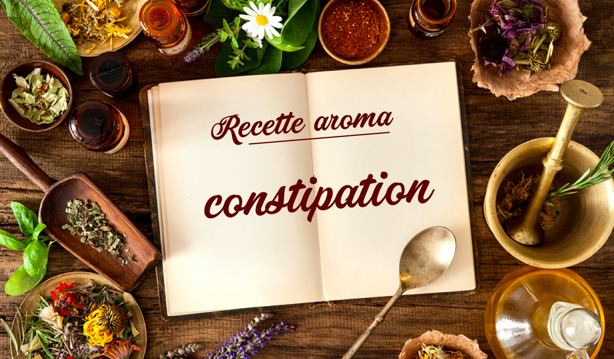 recette aroma constipation